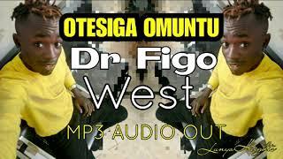 OTESIGA OMUNTU BY DR FIGO WEST width=