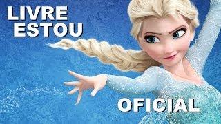 Frozen - Livre Estou [OFICIAL PT-BR]