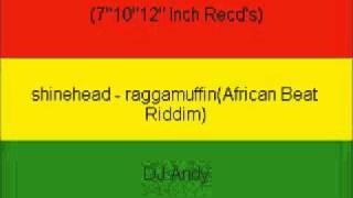 shinehead - raggamuffin(African Beat Riddim)