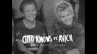 Otto Knows feat. Avicii - Back Where I Belong (Alternate Mix and Pitch)