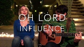Oh Lord / Influence (mashup by The Fair Wells)