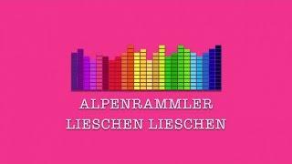 Alpenrammler - Lieschen Lieschen