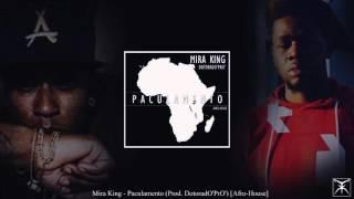 Mira King - Paculamento (Prod. Dotorado Pro) [Afro-House] VIDEO OFFICIAL