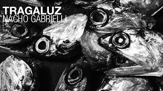'Tragaluz', Nacho Gabrielli