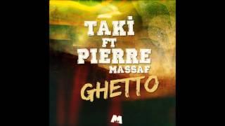 Taki Ft. PierreMassaf - Ghetto