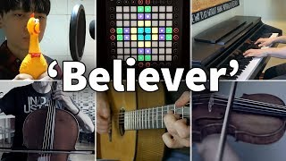 Who Played It Better: Believer (Chicken, Violin, Guitar, Piano, Cello, Launchpad)