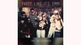 Party Like It's 1999 - TMB the beatmaker
