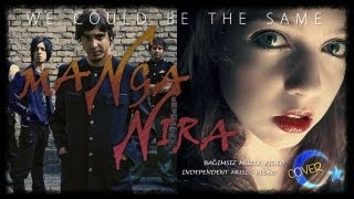 maNga & Nira - We Could Be The Same - Duet Music Video (Cover)