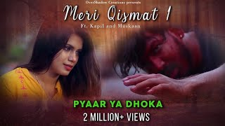Meri Qismat   Kapil & Muskaan   Vicky Singh   Rishi Kapoor   Pehchan Music   Sad Love Story 2018