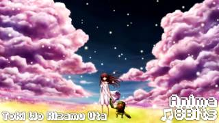 Clannad After Story - Op 1 - Toki Wo Kizamu Uta 8Bits