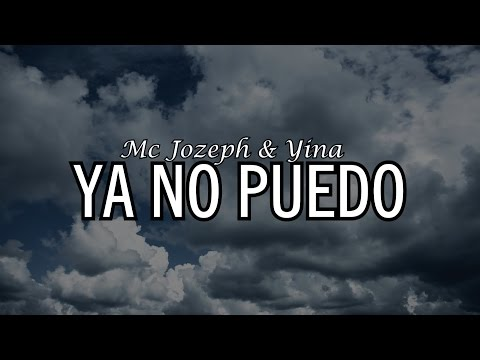 Ya No Puedo Ft Yina de Mc Jozeph Letra y Video