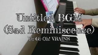 【遊☆戯☆王VRAINS (Yu-Gi-Oh! VRAINS)】Untitled BGM (Sad Reminiscence) 「Piano Cover」