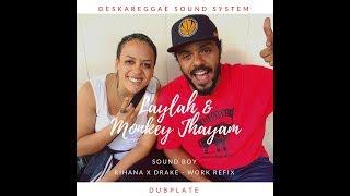 """Laylah e Monkey Jhayam - Sound Boy (Rihanna x Drake """"Work"""" Dubplate Refix)"""