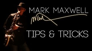 Saxophone Tips & Tricks || Introduction by Mark Maxwell