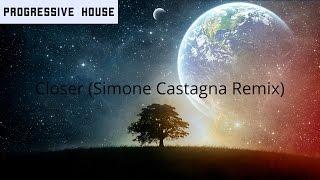 [Progressive House] The Chainsmokers Ft. Halsey - Closer (Simone Castagna Remix)