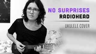 No Surprises [Radiohead Ukulele Cover]