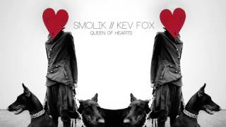 Smolik // Kev Fox - Queen of Hearts (Official Audio)