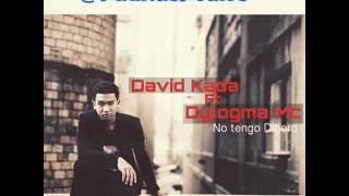 No Tengo Dinero-David Kada ft Dylogma Mc