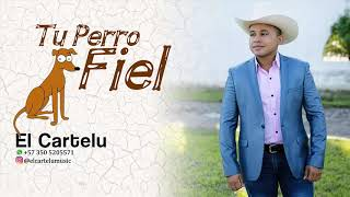 EL CARTELU - Tu Perro Fiel