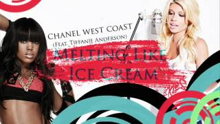 Chanel West Coast - Melting Like Ice Cream (Feat. Tiffanie Anderson from Girlicious) HQ