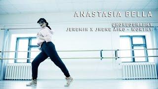 Anastasia Bella | Choreography Jeremih x Jhene Aiko - Worthy