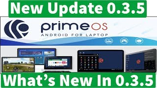 Prime OS New Update 0.3.5 - What's New In Prime OS 0.3.5