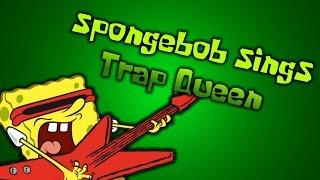 Spongebob Sings Trap queen (Fetty Wap).