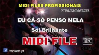 ♬ Midi file  - EU CÁ SÓ PENSO NELA - Sol Brilhante