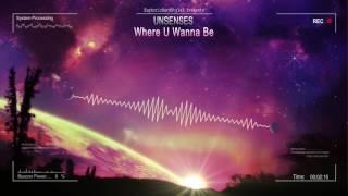 Unsenses - Where U Wanna Be [HQ Edit]