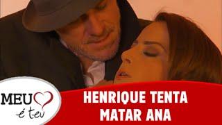 Meu Coração é Teu - Henrique tenta matar Ana (11/08/2016)