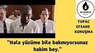 Tupac'ın Mahkeme Konuşması - All Eyez On Me (Türkçe Altyazılı)
