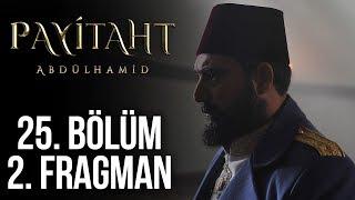 Payitaht Abdülhamid 25.Bölüm 2.Fragman