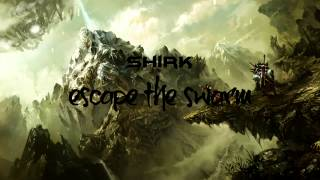Shirk - Escape The Swarm