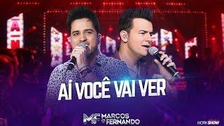 Marcos e Fernando - Aí você vai ver  ( Vídeo Oficial do DVD )