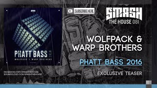 Wolfpack & Warp Brothers - Phatt Bass 2016 (OUT 15/2)