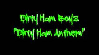 Dirty Ham Boyz - Dirty Ham Anthem