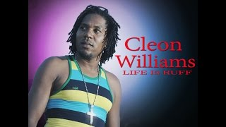 Reggae Music - Cleon Williams - Life Is Ruff - Official Music Video  April (2017)