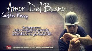 Amor del bueno - Carlitos Rossy  [Video Lyrics]