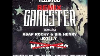 "Yelawolf ""Gangster"" ft. A$AP Rocky & Big Henry - REMIX"