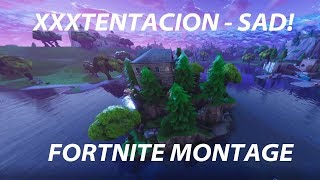 XXXTENTACION - SAD! | A FORTNITE MONTAGE