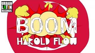 HAROLD FLOW - BOOM BOOM BOOM - (OFFICIAL VIDEO CON LYRICA) (REGGAETON 2017)