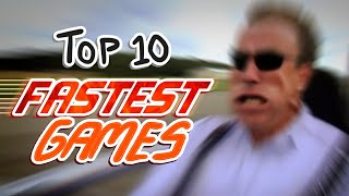 TOP 10 FASTEST GAMES (OFFICIAL)