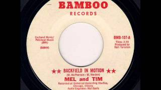 Mel And Tim - Backfield In Motion (1970)