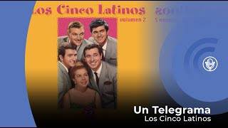 Cinco Latinos - Un Telegrama (con letra - lyrics video)