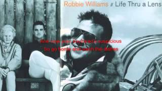 Life thru a lens - Robbie Williams (Lyrics)