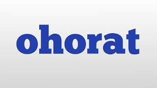 ohorat meaning and pronunciation