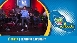 E tanta -  Leandro Sapucahy