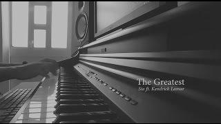 The Greatest - Sia ft. Kendrick Lamar (Piano cover)