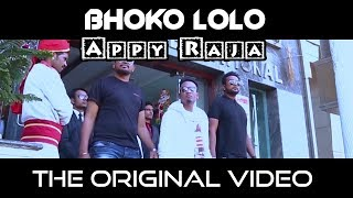 BHOKO LOLO ORIGINAL VIDEO || APPY RAJA || RAP