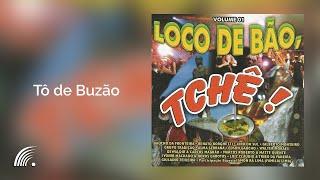 Alma Serrana - Tô de Buzão - O Loco de Bão,Tche! - Oficial